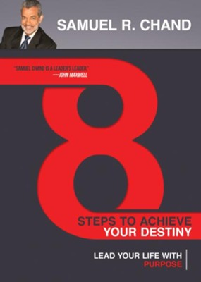 8 Steps to Achieve Your Destiny: Lead Your Life with Purpose - eBook  -     By: Samuel R. Chand