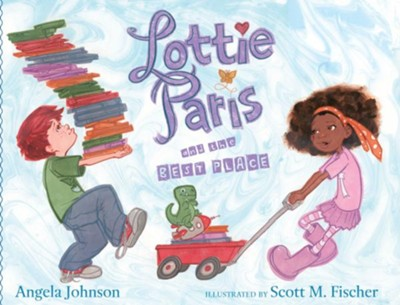 Lottie Paris and the Best Place  -     By: Angela Johnson     Illustrated By: Scott M. Fischer