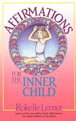 Affirmations for the Inner Child   -     By: Rokelle Lerner
