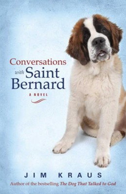 Conversations with Saint Bernard: A Novel - eBook  -     By: Jim Kraus