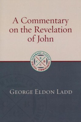 A Commentary on the Revelation of John [ECBC]   -     By: George Eldon Ladd