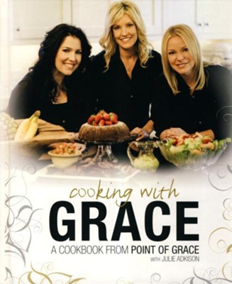 Cooking With Grace: A Cookbook from Point of Grace   -     By: Point of Grace