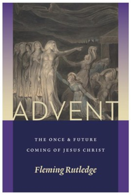Advent: The Once and Future Coming of Jesus Christ  -     By: Fleming Rutledge