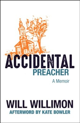 Accidental Preacher: A Memoir  -     By: Will Willimon & Kate Bower