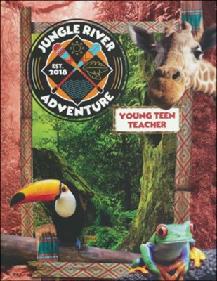 Jungle River Adventure: Young Teen Teacher Manual  -