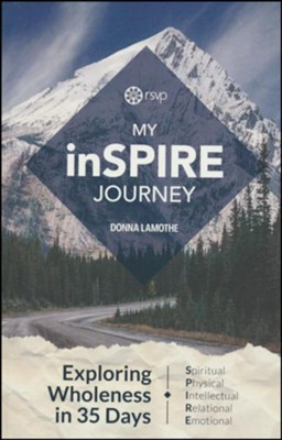 My inSPIRE Journey: Exploring Wholeness in 35 Days, Individual  Journey Guide  -