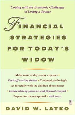Financial Strategies for Today's Widow: Coping with the Economic Challenges of Losing a Spouse - eBook  -     By: David W. Latko
