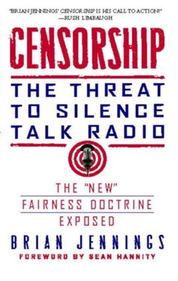 Censorship: The Threat to Silence Talk Radio - eBook  -     By: Brian Jennings
