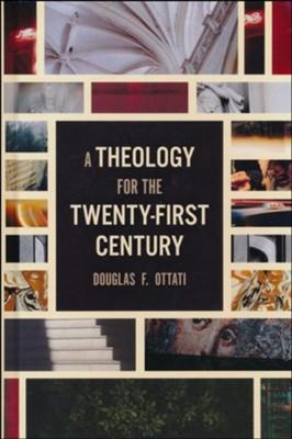 A Theology for the Twenty-first Century   -     By: Douglas F. Ottati
