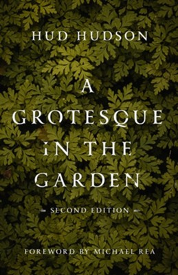 A Grotesque in the Garden  -     By: Hud Hudson