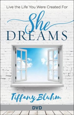 She Dreams: Live the Life You Were Created For - Women's Bible Study, DVD  -     By: Tiffany Bluhm