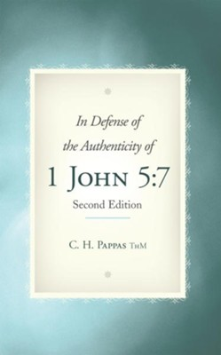 In Defense of the Authenticity of 1 John 5:7 - eBook  -     By: C.H. Pappas