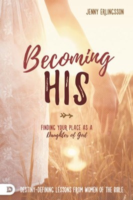 Becoming His: Finding Your Place as a Daughter of God - eBook  -     By: Jenny Erlingsson
