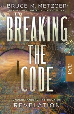 Breaking the Code: Understanding the Book of Revelation, DVD, Revised Edition  -     By: Bruce M. Metzger