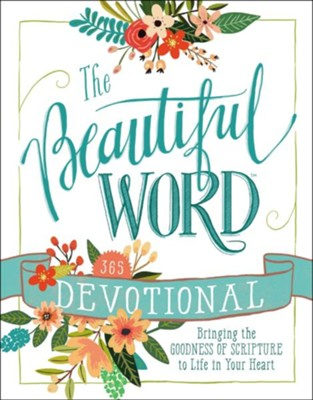 The Beautiful Word Devotional: Bringing the Goodness of Scripture to Life in Your Heart - eBook  -
