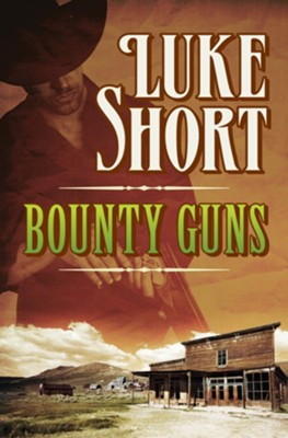 Bounty Guns - eBook  -     By: Luke Short