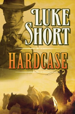 Hardcase - eBook  -     By: Luke Short