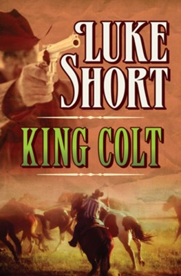 King Colt - eBook  -     By: Luke Short