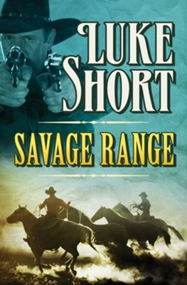 Savage Range - eBook  -     By: Luke Short