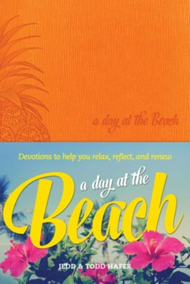 A Day at the Beach: Devotions to Help You Relax, Reflect, and Renew - eBook  -     By: Jedd Hafer, Todd Hafer