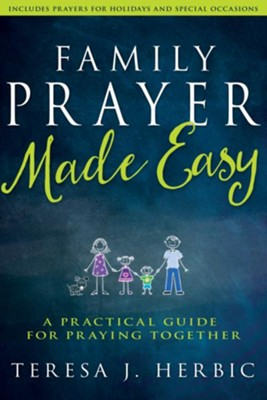 Family Prayer Made Easy: A Practical Guide for Praying Together - eBook  -     By: Teresa Herbic