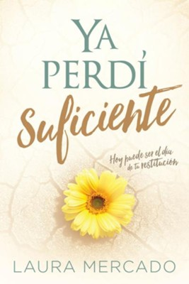 Ya Perdí Suficiente  (I've Already Lost Enough), eBook  -     By: Laura Mercado
