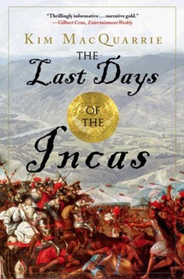 The Last Days of the Incas - eBook  -     By: Kim MacQuarrie