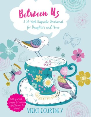 Between Us: A 52-Week Keepsake Devotional for Moms and Daughters - eBook  -     By: Vicki Courtney