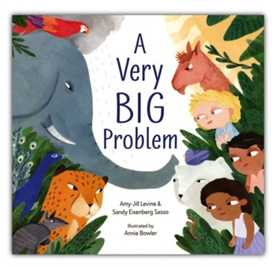 A Very Big Problem  -     By: Amy-Jill Levine, Sandy Eisenberg Sasso     Illustrated By: Annie Bowler