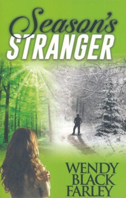 Season's Stranger (a Novel)  -     By: Wendy Black Farley