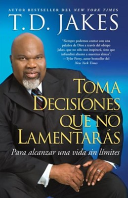 Toma decisiones que no lamentaras (Making Grt Decisions; Span) - eBook  -     By: T.D. Jakes