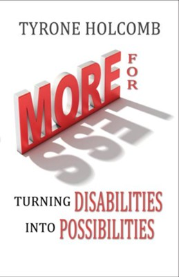More For Less: Turning Disabilities Into Possibilities - eBook  -     By: Tyrone Holcomb