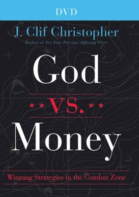 God vs Money DVD: Winning Strategies in the Combat Zone   -     By: J. Clif Christopher