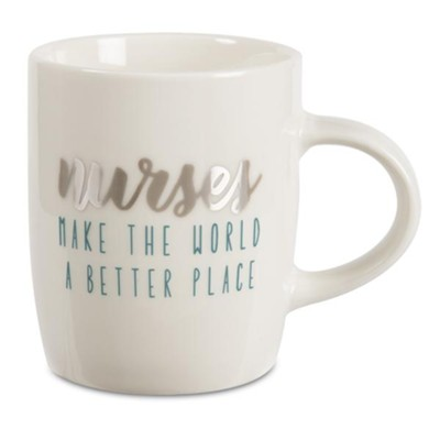 Nurses Make the World a Better Place, Mug  -