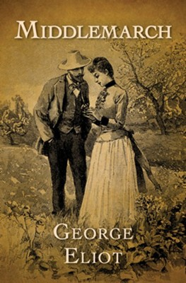 Middlemarch - eBook  -     By: George Eliot