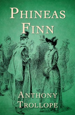 Phineas Finn - eBook  -     By: Anthony Trollope