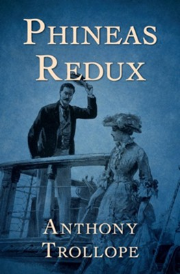 Phineas Redux - eBook  -     By: Anthony Trollope