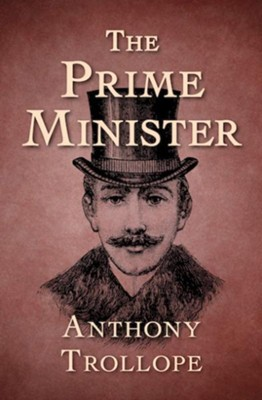 The Prime Minister - eBook  -     By: Anthony Trollope