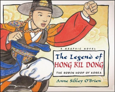 The Legend of Hong Kil Dong: The Robinhood of Korea Trade Paper  -     By: Anne Sibley O'Brien