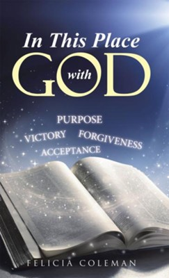 In This Place with God - eBook  -     By: Felicia Coleman