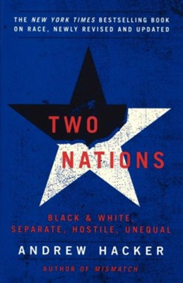 Two Nations: Black and White, Separate, Hostile, Unequal - eBook  -     By: Andrew Hacker
