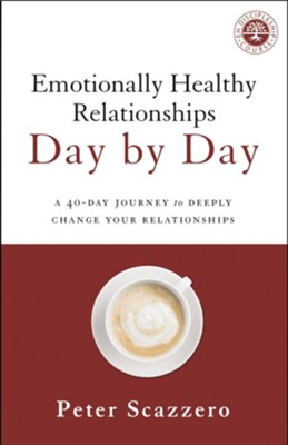 Emotionally Healthy Relationships Day by Day: A 40-Day Journey to Deeply Change Your Relationships - eBook  -     By: Peter Scazzero