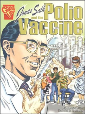 Jonas Salk and the Polio Vaccine  -