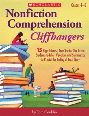 Nonfiction Comprehension Cliffhangers  -     By: Tom Conklin