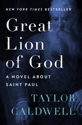 Great Lion of God: A Novel About Saint Paul - eBook  -     By: Taylor Caldwell