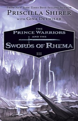 The Prince Warriors and the Swords of Rhema - eBook  -     By: Priscilla Shirer