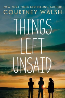 Things Left Unsaid  -     By: Courtney Walsh