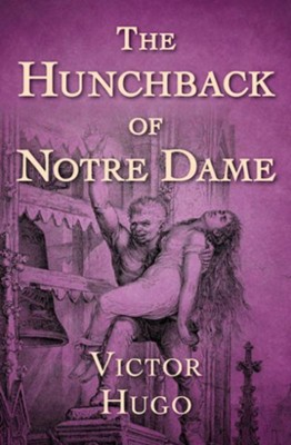 The Hunchback of Notre Dame / Digital original - eBook  -     By: Victor Hugo