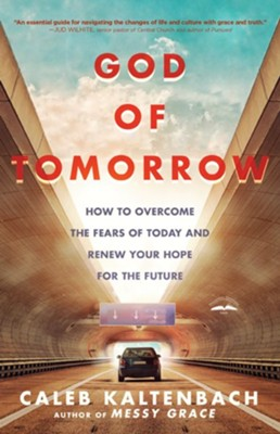 God of Tomorrow: How to Change the World by Loving Nobodies, Somebodies, and Everybody in Between - eBook  -     By: Caleb W. Kaltenbach