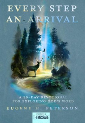 Every Step an Arrival: A One-Year Devotional for Engaging Daily with Scripture - eBook  -     By: Eugene H. Peterson